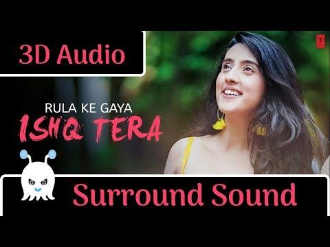 Rula Ke Gaya Ishq | Stebin Ben | 3D Audio | Surround Sound | Use Headphones 👾