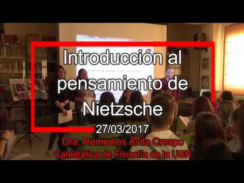 Introducción a la obra y el pensamiento de Nietzsche por la Dra. Remedios Ávila