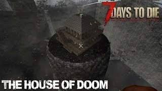 7 Days To Die (Alpha 16.4) - The House of Doom (Day 156)