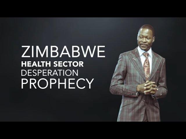 Emmanuel Makandiwa - Zimbabwe Health Sector Desperation Prophecy