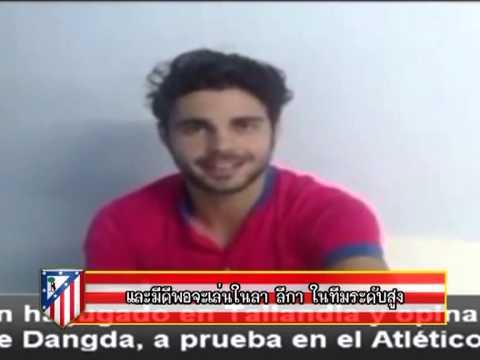 Ex-Atletico player Jose Galan's Interview about Teerasil Dangda