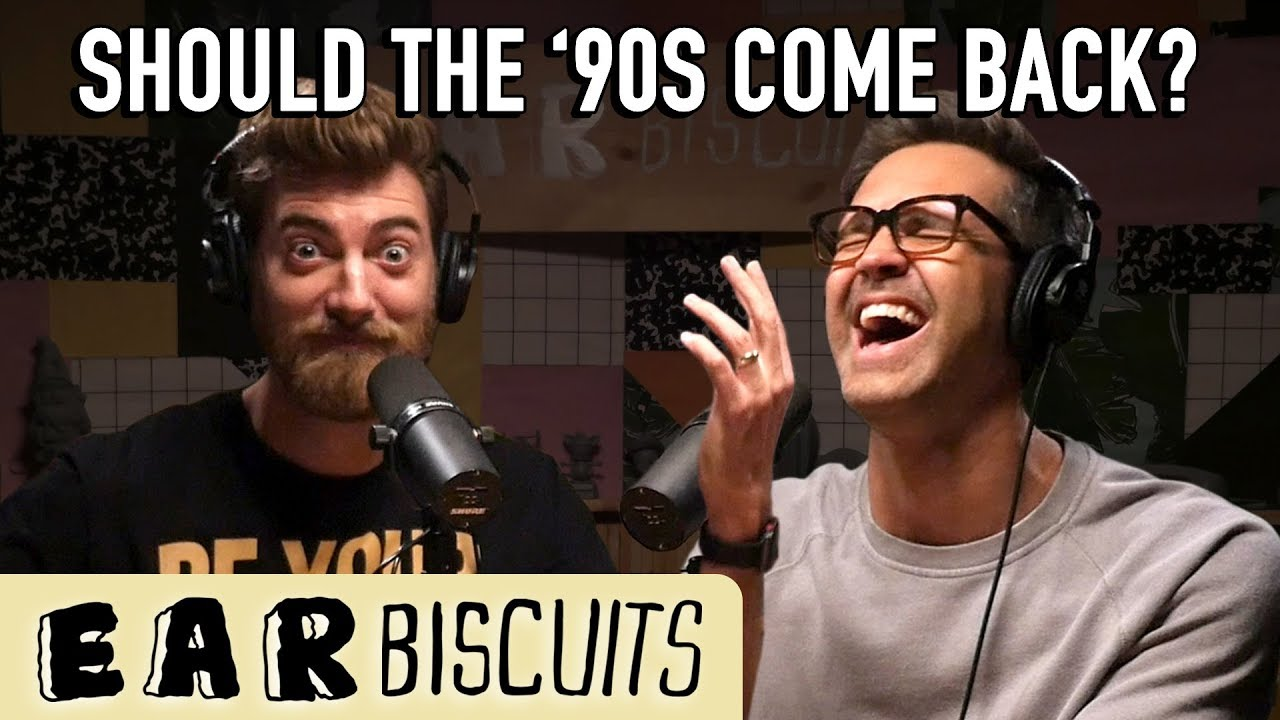 Should The '90s Come Back? | Ear Biscuits Ep. 163