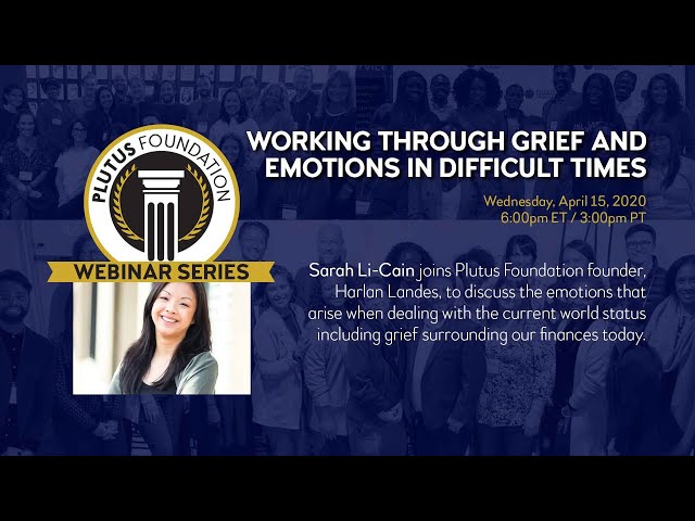 Webinar: Working Through Grief and Emotions During Difficult Times (Sarah Li-Cain)