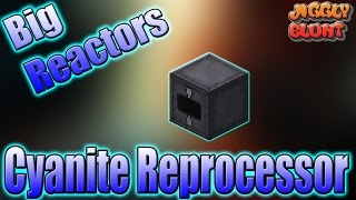 Cyanite Reprocessor (Big Reactors) | Minecraft Mod Tutorial