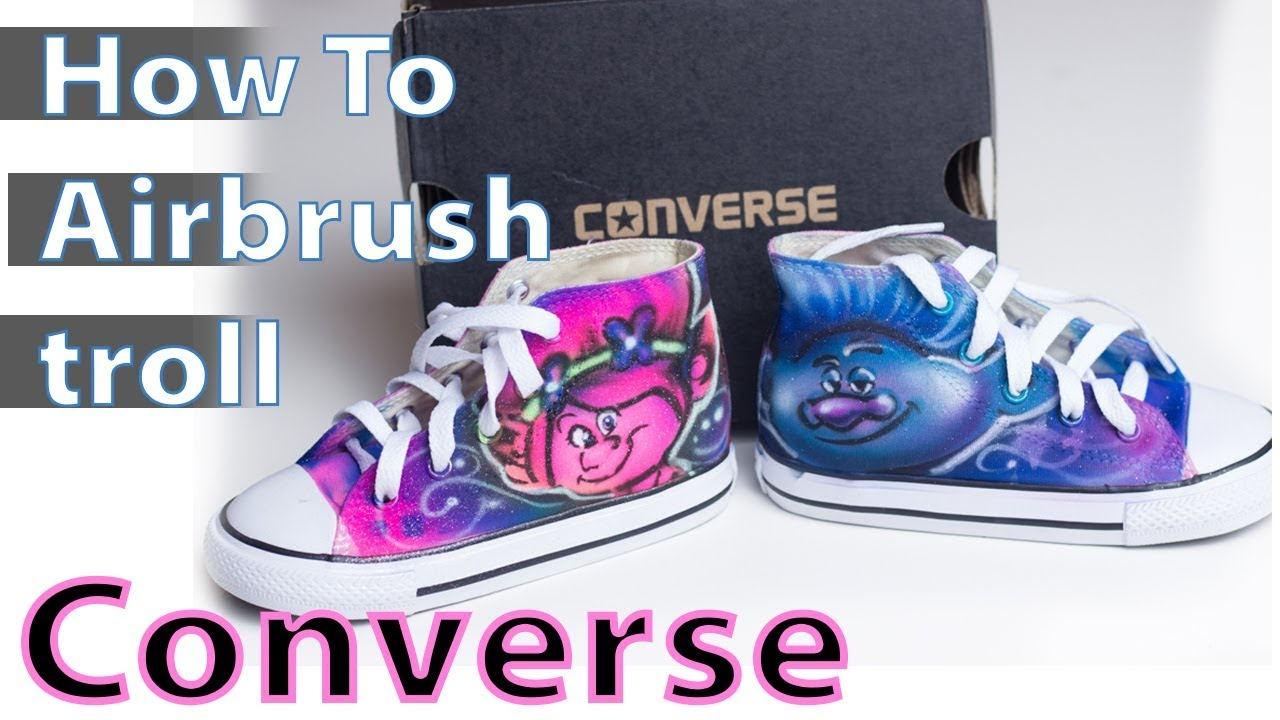 b68c4ae4cb31 How To Airbrush Paint Custom Converse Trolls Design - YouTube