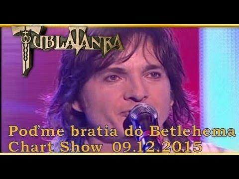 Tublatanka - Podme bratia do Betlehema (Chart Show / 09.12.2015)