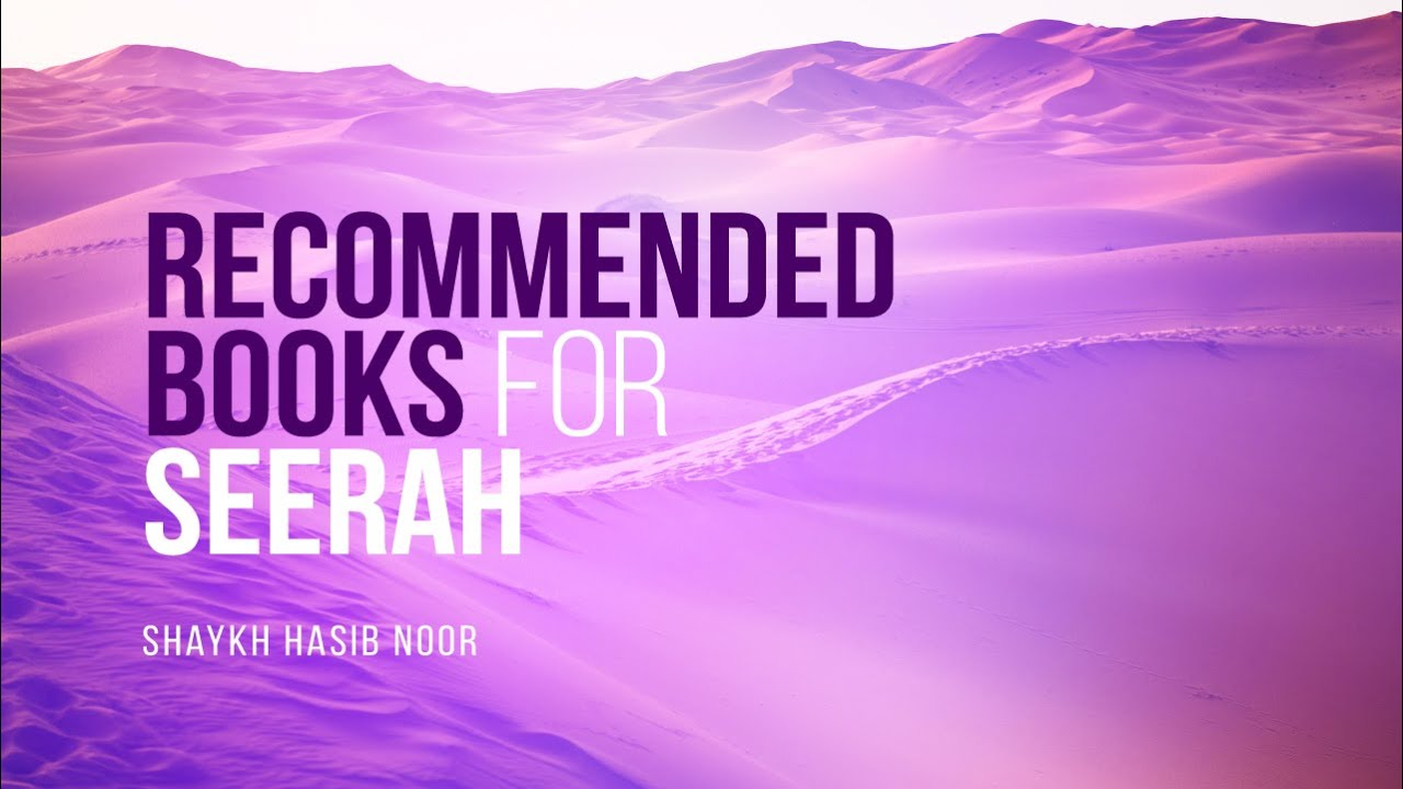 What Books Do You Recommend For Seerah? | Shaykh Hasib Noor | Faith IQ