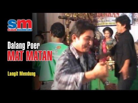 Dalang Poer - Mat Matan - Langit Mendung Kutho Ngawi