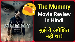 The Mummy (2017) - Movie Review