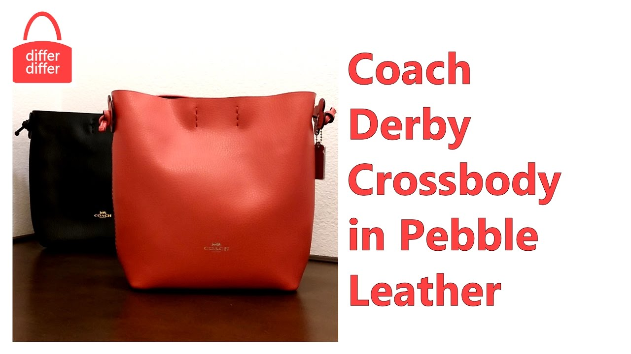 cd9e97022b60 Coach Derby Crossbody in Pebble Leather 58661 - YouTube