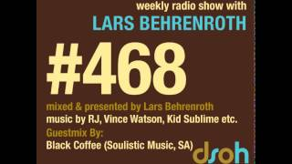 Deeper Shades Of House #468 - 1st hour LARS BEHRENROTH - 2nd hour BLACK COFFEE