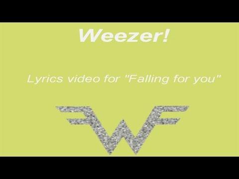 Weezer- Falling for you Lyrics video