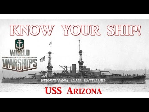 World of Warships - Know Your Ship #6 - USS Arizona Battleship