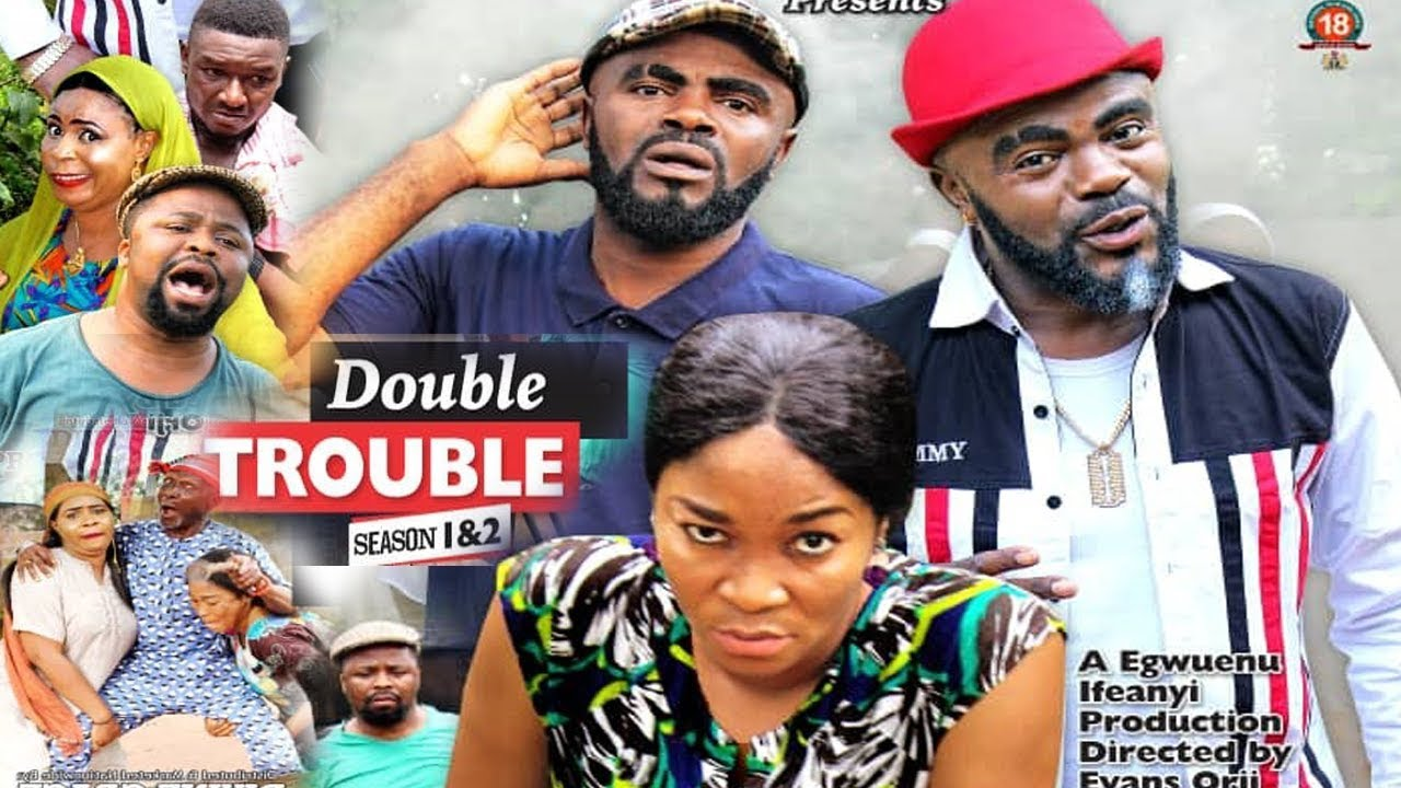 Download DOUBLE TROUBLE SEASON  2 - NEW MOVIE|LATEST NIGERIAN NOLLYWOOD MOVIE