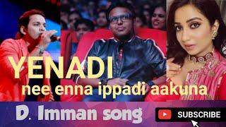 Yenadi nee enna ippadi aakuna | d. imman song | adhagappattathu magajanangalay mp3