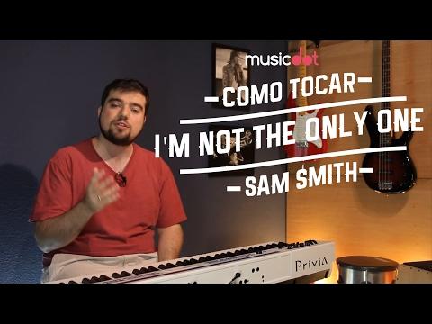 Como tocar: I&39;m not the only one - Sam Smith  de teclado e piano