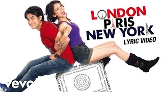 London, Paris, New York Lyric Video - Title Track|Sunidhi Chauhan|Sunidhi Chauhan