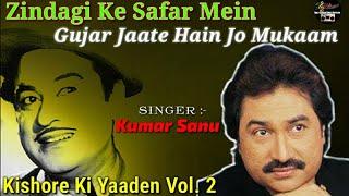Zindagi Ke Safar Me Gujar Jate Hain - Kumar Sanu - Kishore Ki Yaadein Vol 2 - Ankit Badal AB