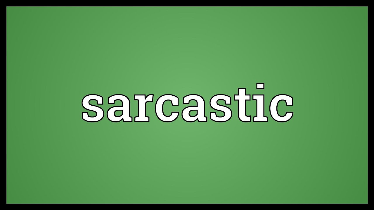 Sarcastic Meaning Youtube