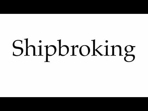 How to Pronounce Shipbroking