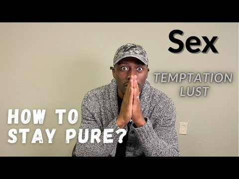 How Christians Can Stay Pure? Why Does God Allow These Urges?