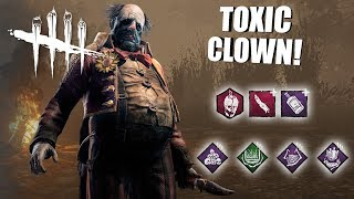 Playing As The Clown BUT I'm SUPER TOXIC | Dead By Daylight