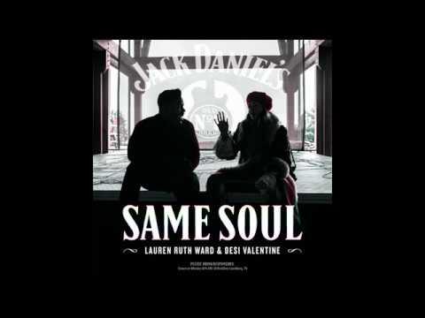 """Lauren Ruth Ward & Desi Valentine - """"Same Soul"""" (Audio)"""