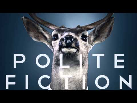 Polite Fiction    Portrait Full Album