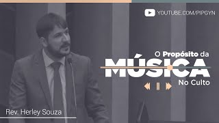 O Propósito da Música no Culto - Salmo 40:1-3 | Rev. Herley Souza