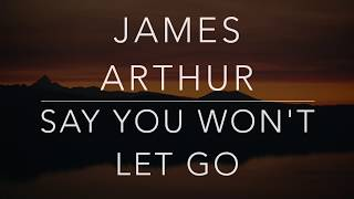 Gambar cover James Arthur - Say You Won't Let Go (Lyrics/Tradução/Legendado) (HQ)