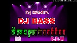 तेरे लक दा हुलारा रंग रा रा री री रा रा super bass mixing by dj Ys.rawat ajmer project R.D.M