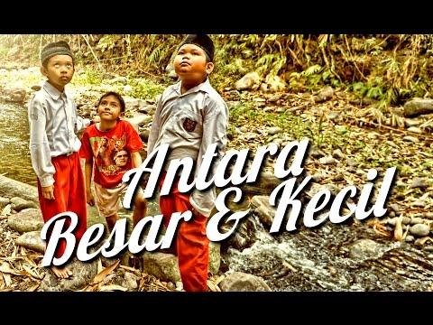 ANTARA BESAR & KECIL (SHORT MOVIE)