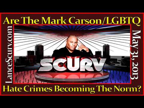 Are The Mark Carson /LGBTQ Hate Crimes Becoming The Norm? - The LanceScurv Show