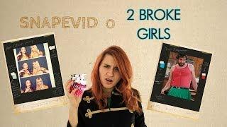 Сериальная обходка. 2 BROKE GIRLS