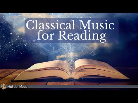 Classical Music for Reading - Chopin, Mozart, Debussy...
