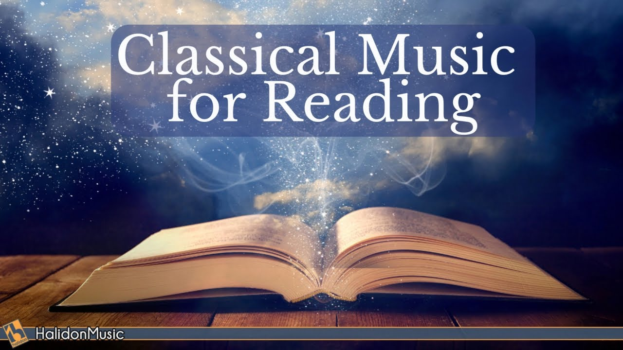 Classical Music for Reading – Mozart, Chopin, Debussy, Tchaikovsky