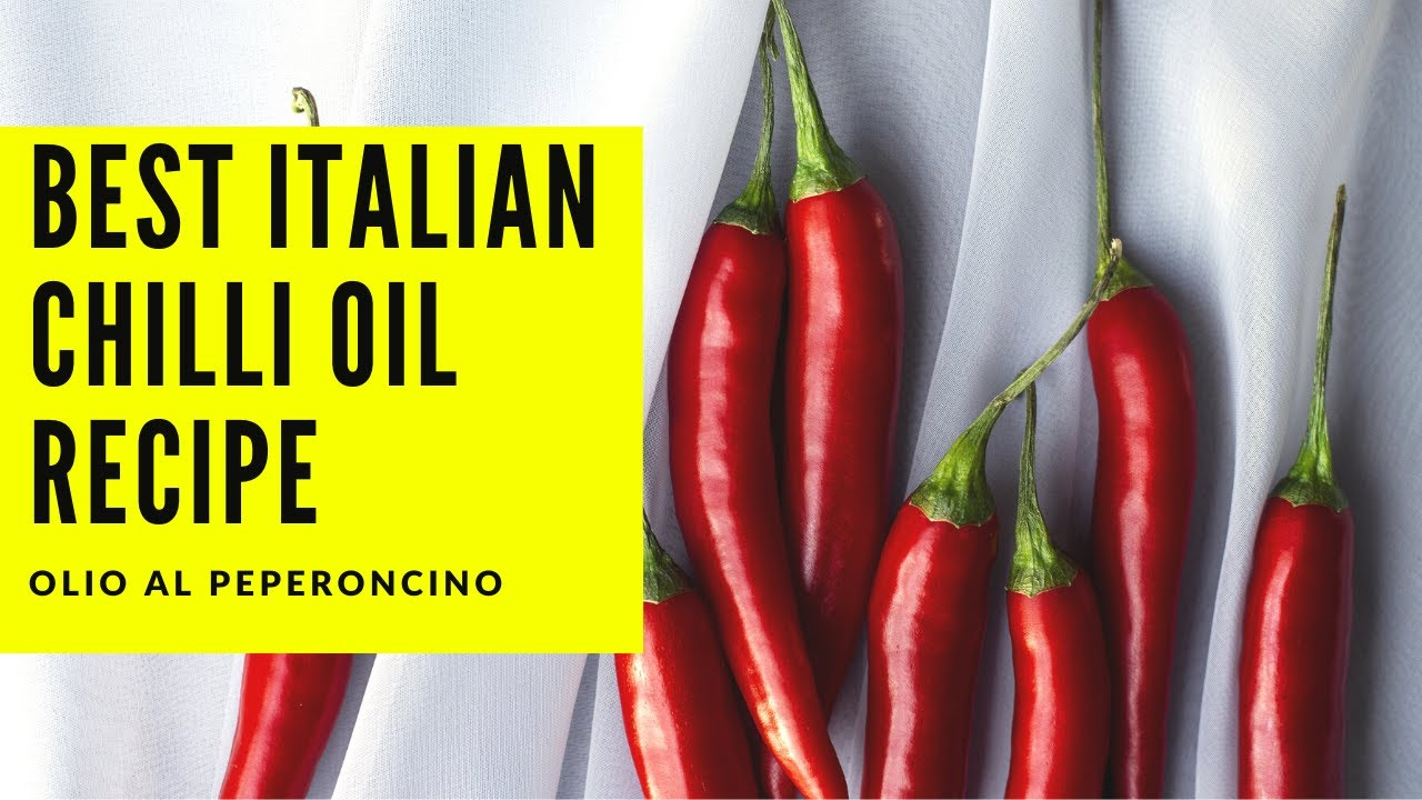 Best Italian Chilli Oil Peperoncino Spicy Chili In Extra Virgin Olive Oil Easy Recipe From Italy Visit Abruzzo