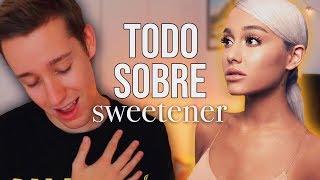 TODO sobre SWEETENER de ARIANA GRANDE | Celopan