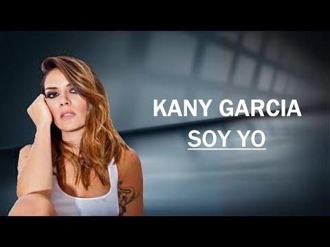 KANY GARCIA  - Soy Yo  - Letra