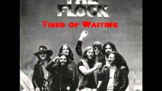 The Flock - Tired of Waiting  (1969)