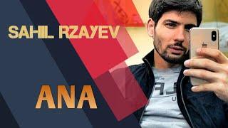 Sahil Rzayev - Ana 2020