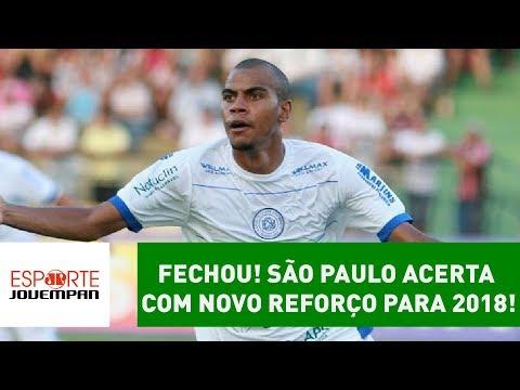 Fechou! SÃO PAULO acerta com novo reforço para 2018!