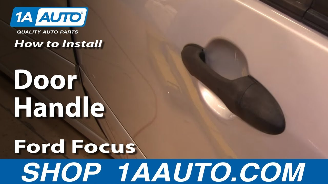 How to Replace Exterior Door Handle 0007 Ford Focus  YouTube