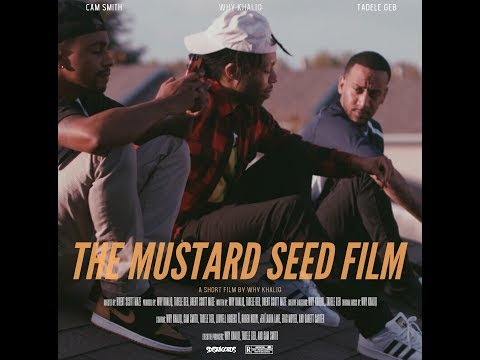 Why Khaliq - The Mustard Seed [Short Film]