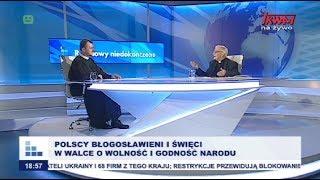 Rozmowy niedokończone: Polscy błogosławieni i święci w walce o wolność i godność narodu cz.I