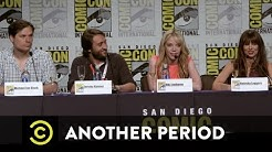 Uncensored - Another Period - Exclusive - Another Period at Comic-Con 2015 Pt. 1
