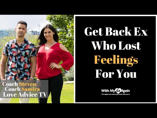 How To Get An Ex Back Who Lost Feelings For You