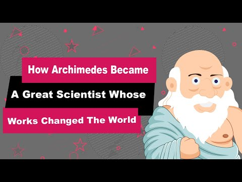 How Archimedes Became a Great Scientist Whose Works Changed The World
