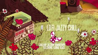 Best Lo Fi Jazzy Chill Relaxing Music