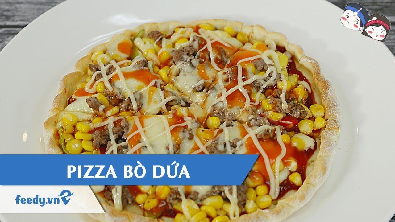 [BẾP NHÀ MÌNH] Hướng dẫn cách làm món PIZZA BÒ DỨA | Feedy VN